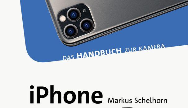 iPhone 11 und iPhone 11 Pro Das Handbuch zur Kamera